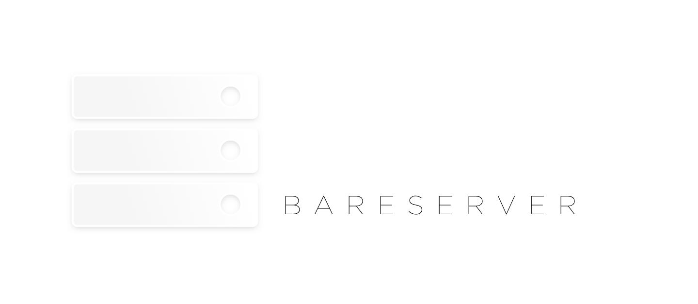 Bareserver — Express.js alternative for Minimalists